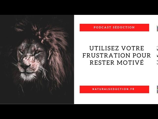 Podcast n°16 : Comment rester motivé pour séduire ?