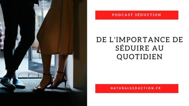 Podcast n°14 : De l'importance de séduire au quotidien