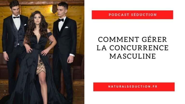Podcast n°7 : Comment gérer la concurrence masculine ?