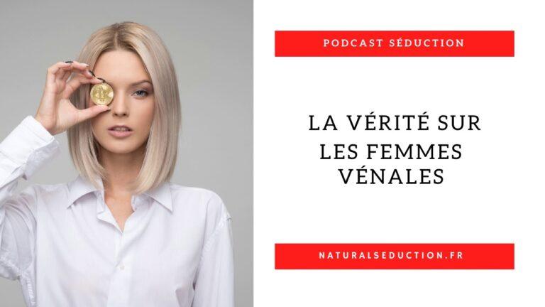 Podcast n°10 : La vérité sur les femmes vénales